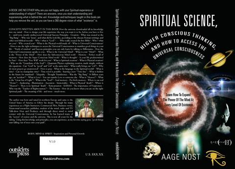 MY BOOK:  SPIRITUAL SCIENCE, HIGHER CONSCIOUSNESS THINKING AND HOW TO ACCESS THE UNIVERSAL CONSCIOUS