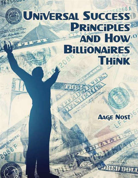 """MY BOOK: """"UNIVERSAL SUCCESS PRINCIPLES AND HOW BILLIONAIRES THINK"""""""